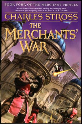 THE MERCHANT'S WAR: BOOK FOUR OF THE MERCHANT PRINCES. Charles Stross.
