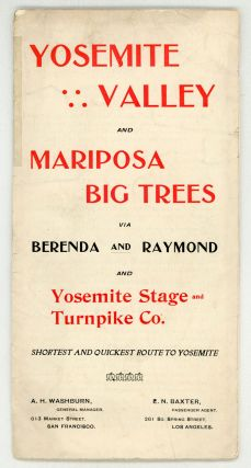 Yosemite Valley and Mariposa Big Trees via Brenda and Raymond and Yosemite Stage and Turnpike Co....