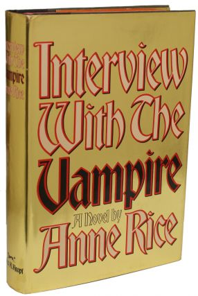INTERVIEW WITH THE VAMPIRE. Anne Rice