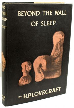 BEYOND THE WALL OF SLEEP ... Collected by August Derleth and Donald Wandrei. Lovecraft
