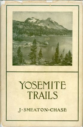 Yosemite trails: Camp and pack-train in the Yosemite region of the Sierra Nevada by J. Smeaton...