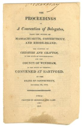 THE PROCEEDINGS OF A CONVENTION OF DELEGATES, FROM THE STATES OF MASSACHUSETTS, CONNECTICUT, AND...
