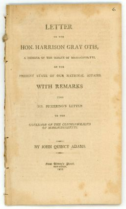 LETTER TO THE HON. HARRISON GRAY OTIS, A MEMBER OF THE SENATE OF MASSACHUSETTS, ON THE PRESENT...