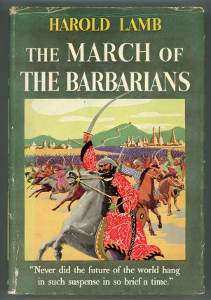 THE MARCH OF THE BARBARIANS. Harold Lamb