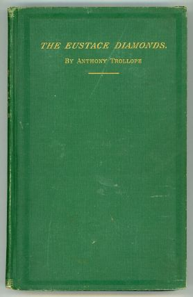THE EUSTACE DIAMONDS. A NOVEL. Anthony Trollope