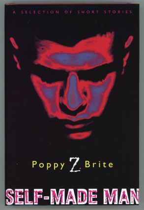 SELF-MADE MAN. Poppy Z. Brite