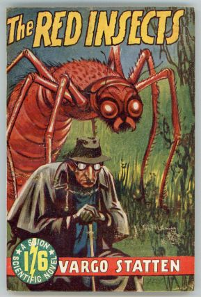 "THE RED INSECTS by Vargo Statten [pseudonym]. John Russell Fearn, ""Vargo Statten."""