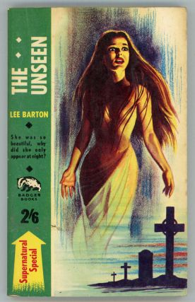 "THE UNSEEN by Lee Baron [pseudonym]. Robert Lionel Fanthorpe, ""Lee Barton."""
