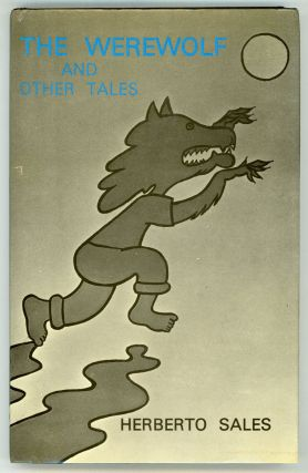 THE WEREWOLF AND OTHER TALES ... Translated by Richard Goddard. Herberto Sales