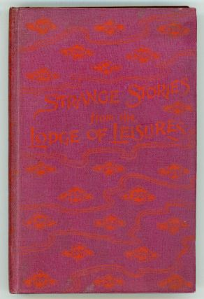STRANGE STORIES FROM THE LODGE OF LEISURES. Translated from the Chinese by George Soulie. P'u...
