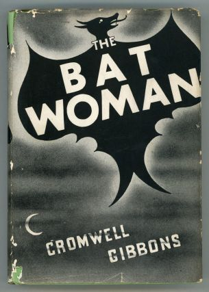 THE BAT WOMAN. Cromwell Gibbons.
