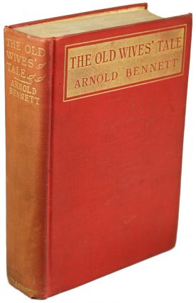 THE OLD WIVES' TALE: A NOVEL. Arnold Bennett, Enoch