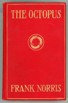 THE OCTOPUS: A STORY OF CALIFORNIA. Fran Norris, Benjamin