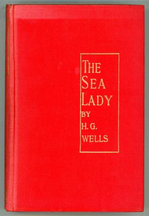 THE SEA LADY: A TISSUE OF MOONSHINE. Wells
