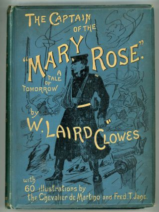 "THE CAPTAIN OF THE ""MARY ROSE:"" A TALE OF TO-MORROW. Clowes, Laird"