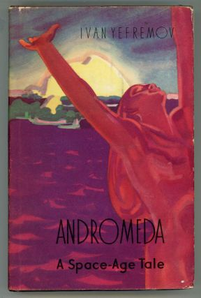 ANDROMEDA: A SPACE-AGE TALE. Ivan Yefremov