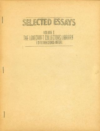 THE LOVECRAFT COLLECTORS LIBRARY: SELECTED ESSAYS [First and Second Series], SELECTED POETRY...