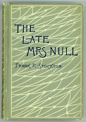 THE LATE MRS. NULL. Frank Stockton