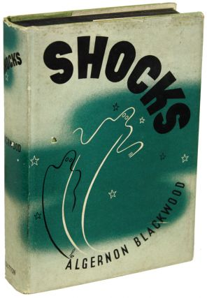 SHOCKS. Algernon Blackwood