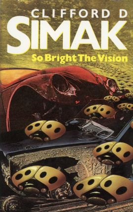 SO BRIGHT THE VISION. Clifford Simak