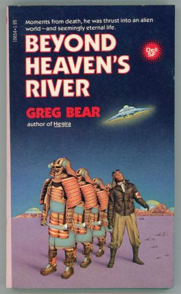 BEYOND HEAVEN'S RIVER. Greg Bear