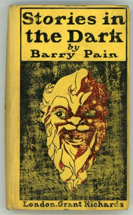 STORIES IN THE DARK. Barry Pain, Eric Odell