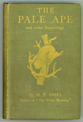 THE PALE APE AND OTHER PULSES. Shiel