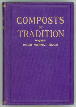 COMPOSTS OF TRADITION ... A BOOK OF SHORT STORIES DEALING WITH TRADITIONAL SEX AND DOMESTIC...