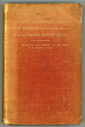 TALES IN PROSE & VERSE, AND DRAMAS. Thomas Edward Heath