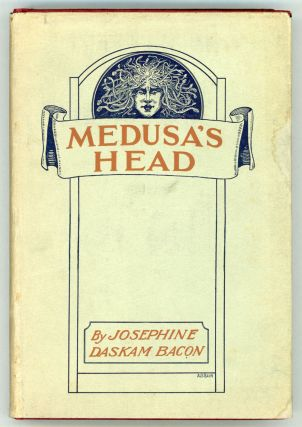 MEDUSA'S HEAD. Josephine Dodge Daskam Bacon