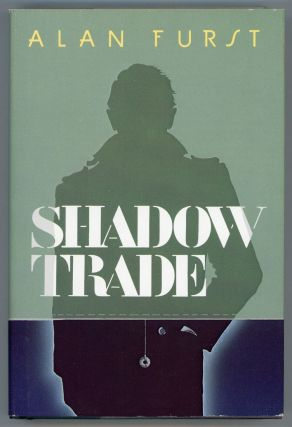 SHADOW TRADE. Alan Furst
