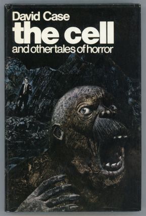 THE CELL AND OTHER TALES OF HORROR. David Case