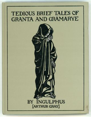 "TEDIOUS BRIEF TALES OF GRANTA AND GRAMARYE by ""Ingulphus"""