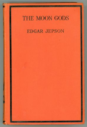 THE MOON GODS. Edgar Jepson