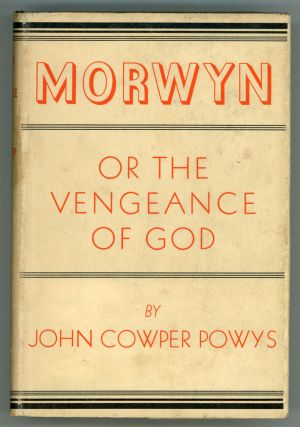 MORWYN OR THE VENGEANCE OF GOD. John Cowper Powys.