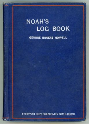 NOAH'S LOG BOOK: HOW TWO AMERICANS BLASTED THE ICE ON MT. ARARAT AND FOUND NOAH'S ARK AND SOME...