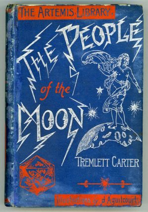 THE PEOPLE OF THE MOON: A NOVEL. Tremlett Carter.