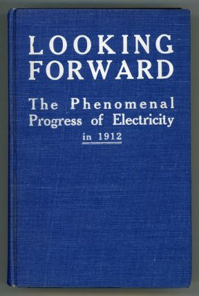 LOOKING FORWARD: THE PHENOMENAL PROGRESS OF ELECTRICITY IN 1912. Hillman, W