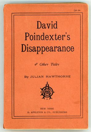DAVID POINDEXTER'S DISAPPEARANCE AND OTHER TALES. Julian Hawthorne