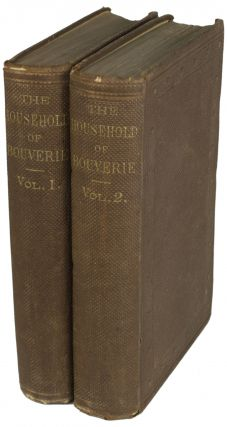 THE HOUSEHOLD OF BOUVERIE; OR, THE ELIXIR OF GOLD. A ROMANCE, by A Southern Lady [pseudonym] ...