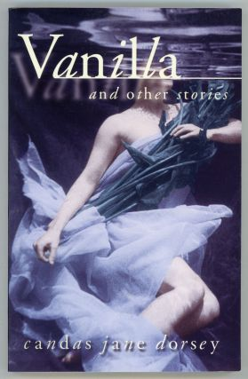 VANILLA AND OTHER STORIES. Candas Jane Dorsey