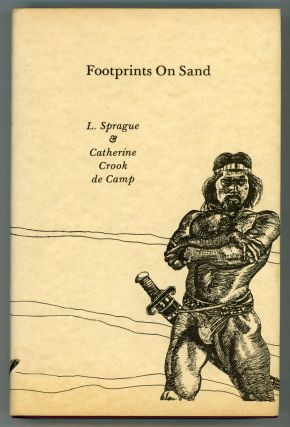 FOOTPRINTS ON SAND: A LITERARY SAMPLER. L. Sprague De Camp, Catherine Crook de Camp