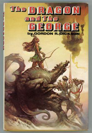 THE DRAGON AND THE GEORGE. Gordon Dickson
