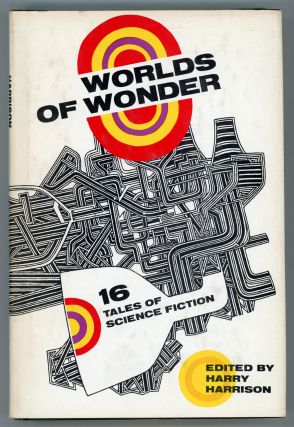 WORLDS OF WONDER: SIXTEEN TALES OF SCIENCE FICTION. Harry Harrison