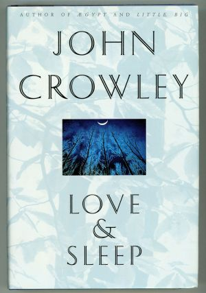 LOVE & SLEEP. John Crowley