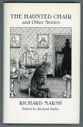 "THE HAUNTED CHAIR AND OTHER STORIES. Edited by Richard Dalby. Richard Bernard Heldmann, ""Richard..."