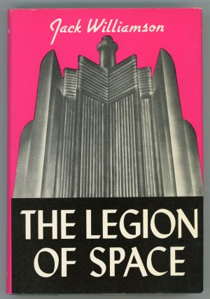 THE LEGION OF SPACE. Jack Williamson, John Stewart Williamson.