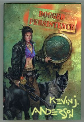 DOGGED PERSISTENCE. Kevin J. Anderson