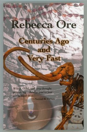 CENTURIES AGO AND VERY FAST. Rebecca Ore, Rebecca Bard Brown