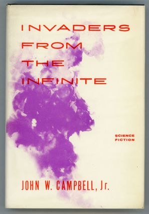 INVADERS FROM THE INFINITE. John W. Campbell, Jr